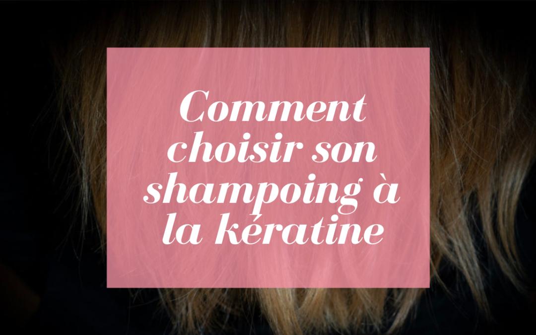 Comment choisir le meilleur shampoing à la kératine