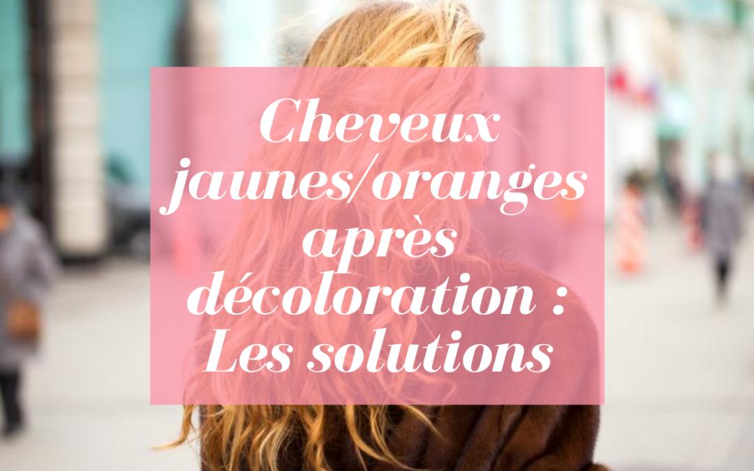 Cheveux jaunes/oranges après décoloration : Les solutions pour rattraper le coup