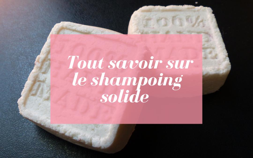 Shampoing solide : quels avantages et comment l'utiliser ?