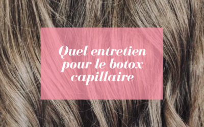 Quel entretien pour le botox capillaire